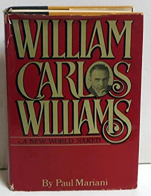 William Carlos Williams: A New World Naked: Mariani, Paul L.