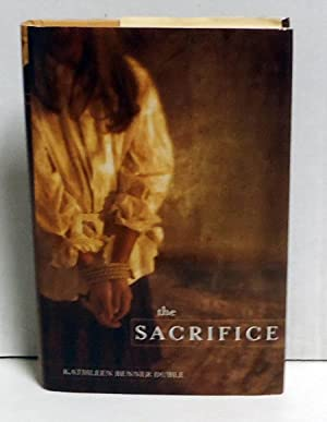 The Sacrifice: Duble, Kathleen Benner