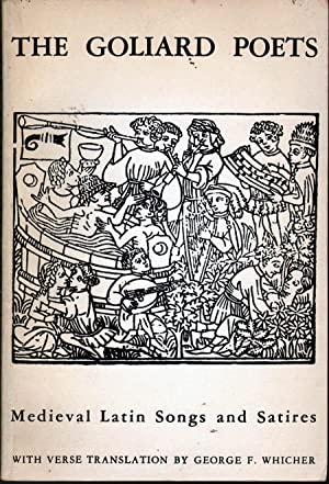 The Goliard Poets: Medieval Latin Songs and Satires: Whicher, George F., Ed.