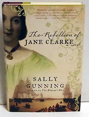 The Rebellion of Jane Clarke: A Novel: Gunning, Sally
