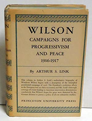 Wilson Campaigns for Progressivism and Peace 1916-1917