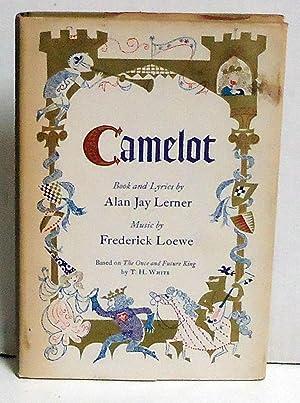 Camelot: Lerner, Alan J. And Frederick Loewe