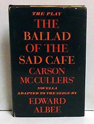 The Ballad of the Sad Cafe: The Play: Albee, Edward