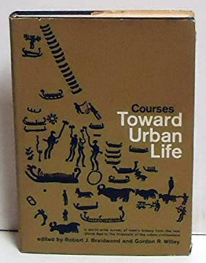 Courses Toward Urban Life: Braidwood, Robert J. And Gordon R. Willey, Eds.