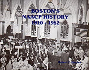Boston's NAACP History 1910-1982