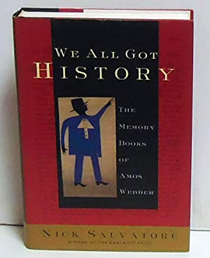 We All Got History:: The Memory Books of Amos Webber: Salvatore, Nick