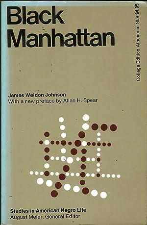 Black Manhattan (Studies in American Negro Life, Edited by August Meier): Johnson, James Weldon
