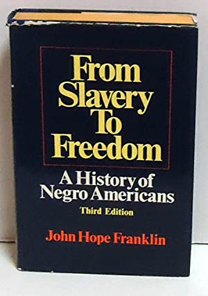 From Slavery To Freedom: A History of Negro Americans: Franklin, John Hope