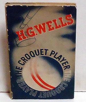 The Croquet Player: Wells, H. G.