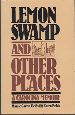Lemon Swamp and Other Places: A Carolina: Fields, Mamie Garvin