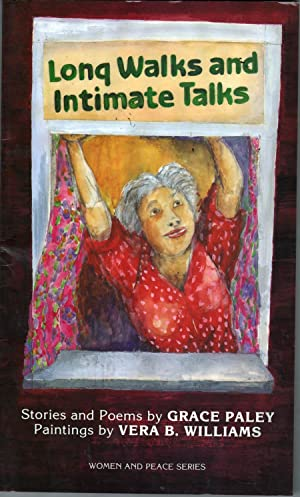 Long Walks and Intimate Talks: Stories, Poems and Paintings (Women & Peace): Paley, Grace