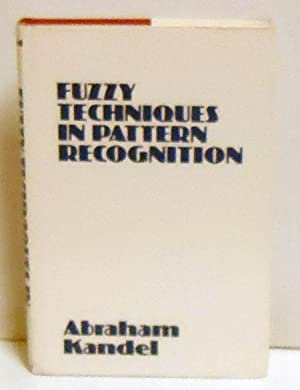 Fuzzy Techniques in Pattern Recognition: Kandel, Abraham