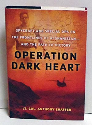 Operation Dark Heart: Spycraft and Special Ops: Shaffer, Anthony