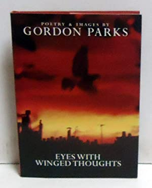 Eyes with Winged Thoughts: Poems and Photographs: Parks, Gordon
