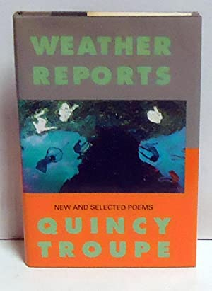 Weather Reports: New and Selected Poems: Troupe, Quincy