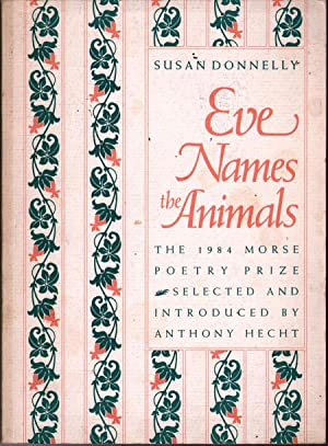 Eve Names The Animals (Samuel French Morse Poetry Prize): Donnelly, Susan