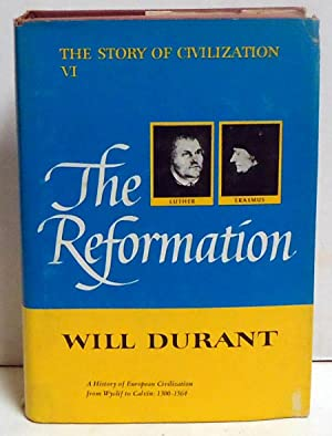 The Reformation The Story of Civilization VI: Durant, Will