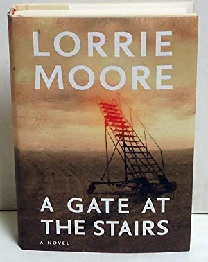 A Gate at the Stairs: A Novel: Moore, Lorrie