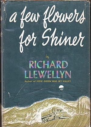 A Few Flowers for Shiner: Llewellyn, Richard