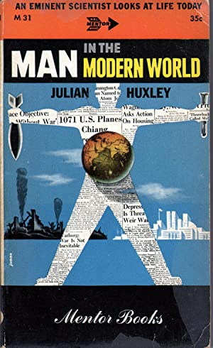 Man in the Modern World: An Eminent: Huxley, Julian