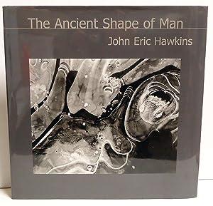 The Ancient Shape of Man: Hawkins, John Eric;Messenger, Shari;Benyousky, Nate
