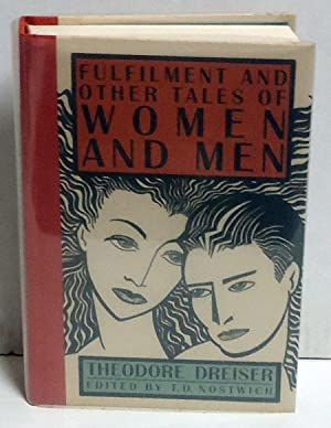 Fulfillment and Other Tales of Women and Men: Dreiser, Theodore