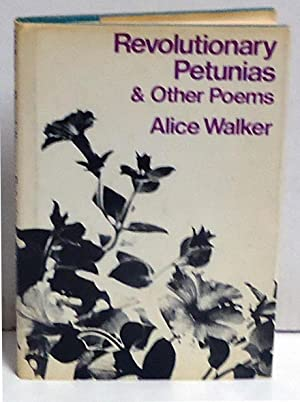 Revolutionary Petunias & Other Poems: Walker, Alice