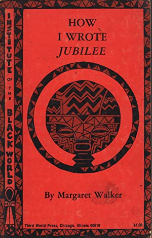 How I Wrote Jubilee: Walker, Margaret