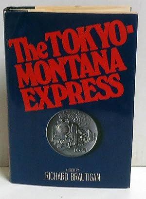 The Tokyo-Montana Express.: Brautigan, Richard