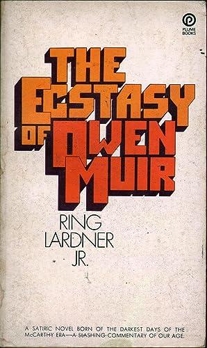 The Ecstasy of Owen Muir: Lardner, Ring, Jr.