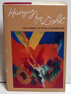 Hungry for Light: The Journal of Ethel Schwabacher (Everywoman: Studies in History, Literature, and...