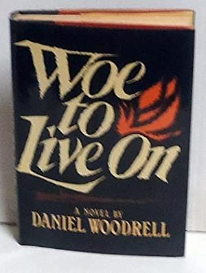 Woe to Live on: Woodrell, Daniel