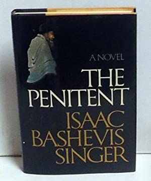 The Penitent: Singer, Isaac Bashevis