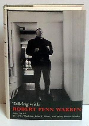 Talking with Robert Penn Warren: Floyd C. Watkins, John T. Hiers, Mary Weaks-Baxter, Robert Penn ...