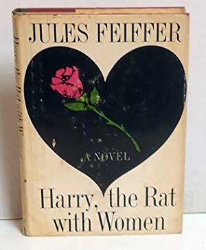 Harry, the Rat with Women: Feiffer, Jules