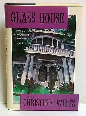 Glass House: Wiltz, Christine