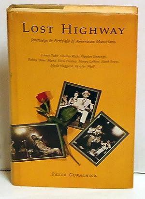 Lost Highway: Journeys & Arrivals of American Musicians: Guralnick, Peter
