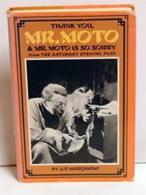Thank You Mr. Moto & Mr. Moto is So Sorry.: Marquand, J. P.