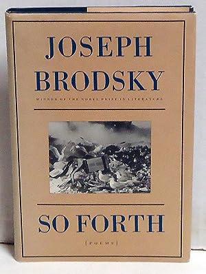 So Forth: Poems: Brodsky, Joseph