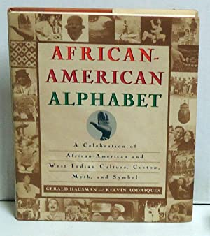 African-American Alphabet: A Celebration of African-American and West Indian Culture, Custom, Myt...