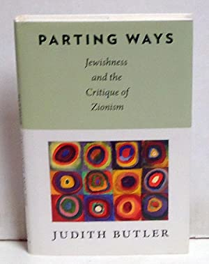 Parting Ways: Jewishness and the Critique of Zionism (New Directions in Critical Theory): Butler, ...