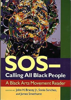 SOSCalling All Black People: A Black Arts Movement Reader: John H. Bracey; Sanchez, Sonia