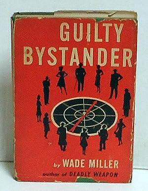 Guilty Bystander: Miller, Wade