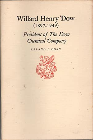 Willad Henry Dow (1897-1949), President of the Dow Chemical Company: Doan, Leland I.