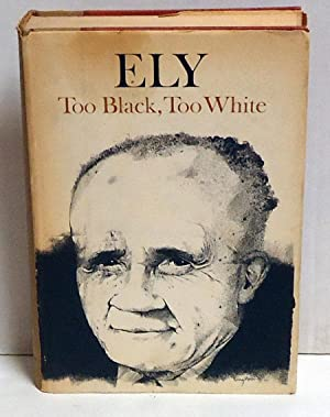 Ely: Too Black, Too White: Green, Ely