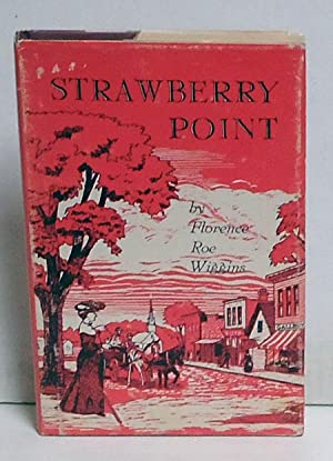 Strawberry Point: Vignettes of an Iowa Childhood: Wiggins, Florence Roe