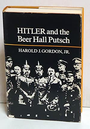 Hitler and the Beer Hall Putsch (Princeton Legacy Library): Gordon, Harold J.