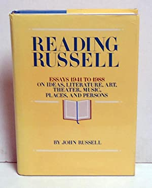 Reading Russell: Essays, 1941-1988 on Ideas, Literature, Art, Theater, Music, Places, and Persons: ...