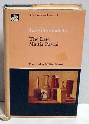 The Late Mattia Pascal (The Eridanos Library: Luigi Pirandello; William