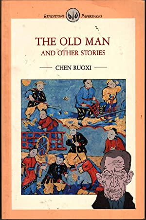 The Old Man and Other Stories: Ruoxi, Chen